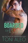 Boarded by Love (Bellevue Bullies Series Book 1) - Toni Aleo