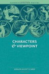 Characters & Viewpoint (Elements of Fiction Writing) - Orson Scott Card