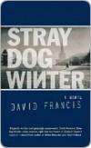 Stray Dog Winter - David Francis