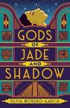 Gods of Jade and Shadow - Silvia Moreno-Garcia