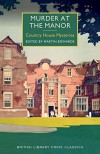 Murder at the Manor (British Library Crime Classics) - Martin Edwards