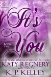 It's You - Katy Regnery, K.P. Kelley