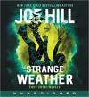 Strange Weather  - Wil Wheaton, Joe Hill, Kate Mulgrew, Stephen Lang, Dennis Boutsikaris