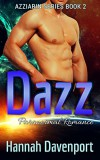 Dazz (The Azziarin Series Book 2) - Hannah Davenport