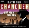 The High Window: A BBC Full-Cast Radio Drama - Raymond Chandler, Toby Stevens, Full Cast