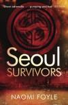 Seoul Survivors by Naomi Foyle (2014-01-30) - Naomi Foyle
