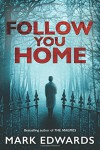 Follow You Home - Mark Edwards