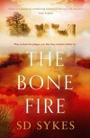 The Bone Fire - S. D. Sykes