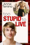 Too Stupid to Live: Romancelandia, Book 1 - Riptide Publishing, Tobias Silversmith, Anne Tenino
