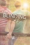 The Blinding Light - Renae Kaye