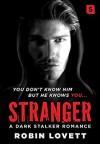 Stranger: A Dark Stalker Romance - Robin Lovett