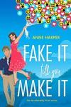 Fake It Till You Make It - Anne Harper