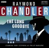 The Long Goodbye - Raymond Chandler, Full Cast, Toby Stephens