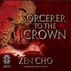 Sorcerer to the Crown - Zen Cho, Jenny Sterlin, Avid Audio