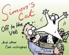 Simon's Cat Off to the Vet . . . and Other Cat-astrophes - Simon Tofield