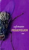 Fegefeuer - Sofi Oksanen, Angela Plöger, Thomas Thieme, Anna Thalbach