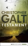 Testament: Thriller (German Edition) - Christopher Galt, Kerstin Fricke