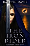 The Iron Rider (A Dance of Dragons #3.5) - Kaitlyn Davis