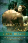 Embrace the Dark: The Blood Rose Series (Volume 1) by Caris Roane (2012-06-20) - Caris Roane;