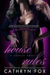 House Rules - Cathryn Fox