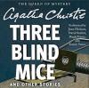 Three Blind Mice and Other Stories - Agatha Christie, Hugh Fraser, Joan Hickson, David Suchet, Simon Vance