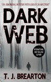 DARK WEB a gripping mystery thriller - T.J. BREARTON