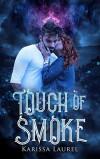 Touch of Smoke - Karissa Laurel