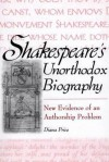 Shakespeare's Unorthodox Biography: New Evidence of an Authorship Problem - Diana Price