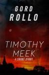 Timothy Meek - Gord Rollo
