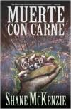Muerte Con Carne - Shane McKenzie