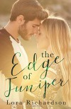 The Edge of Juniper - Lora Richardson