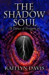 The Shadow Soul - Kaitlyn Davis