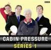Cabin Pressure - John David Finnemore, Roger Allam, Stephanie Cole, Benedict Cumberbatch