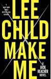 Make Me: A Jack Reacher Novel - Lee Child