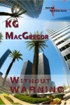 Without Warning - K.G. MacGregor