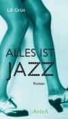 Alles ist Jazz - Lili Grün