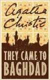 They Came to Baghdad - Agatha Christie