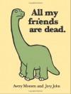 All My Friends Are Dead - Avery Monsen, Jory John