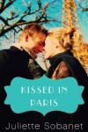 Kissed in Paris (A Paris Romance) - Juliette Sobanet