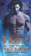 Once Burned (Night Prince, Book 1): 9 by Frost, Jeaniene (2012) Mass Market Paperback - Jeaniene Frost