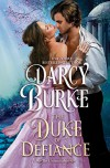 The Duke of Defiance (The Untouchables) (Volume 5) - Darcy Burke