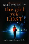 The Girl You Lost: A gripping psychological thriller - Kathryn Croft