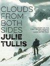 Clouds from Both Sides: The story of the first British woman to climb an 8,000-metre peak - Julie Tullis, Peter Gillman