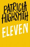 Eleven - Patricia Highsmith