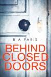 Behind Closed Doors - B. A. Paris