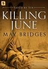 Killing June: A Dark Romance (Saved By Sin) - May Bridges