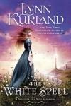 The White Spell (A Novel of the Nine Kingdoms) - Lynn Kurland