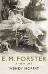 E.M. Forster: A New Life - Wendy Moffat