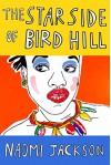 The Star Side of Bird Hill: A Novel - Naomi Jackson Groves