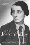 Josephine Tey: A Life - Jennifer Morag Henderson